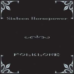 Folklore: 16 Horsepower: Music