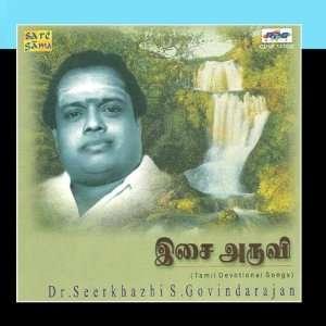 Isai Aruvi (Tamil Devotional): Dr. Seerkhazhi S. Govindarajan: Music
