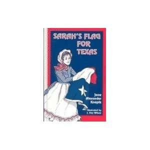 Sarahs Flag for Texas (9780890159002): Jane Knapik, Jo