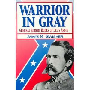 Warrior in Gray: General Robert Rodes of Lees Army
