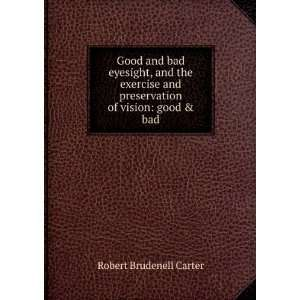 and preservation of vision good & bad Robert Brudenell Carter Books