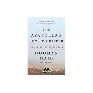 Ayatollah Begs To Differ: Hooman Majd: Books
