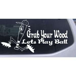 Funny Grab Your Wood Lets Play Ball Baseball Sports Car Window Wall