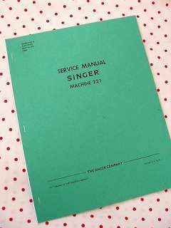 replica of the official Service Manual for the Singer Model 221