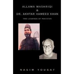 Mashriqi & Dr. Akhtar Hameed Khan (9781401090968): Nasim Yousaf: Books