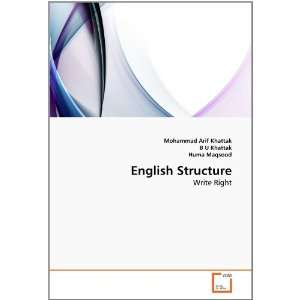 English Structure: Write Right: Mohammad Arif Khattak, B U Khattak