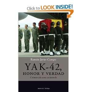 Yak 42, Honor y Verdad: Cronica de Una Catastrofe (Spanish