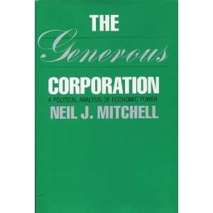 The Generous Corporation: A Political Analysis of Economic
