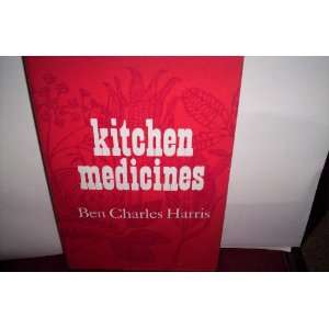 Kitchen medicines (9780827168138): Ben Charles Harris: Books