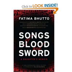 Songs of Blood and Sword (9780670069606): Fatima Bhutto: Books