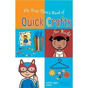 The Busy Moms Book of Quick Crafts for Kids