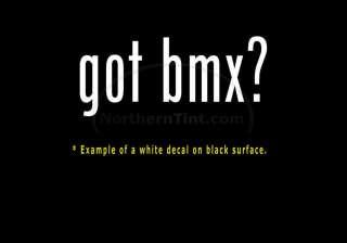 got bmx? Vinyl wall art truck car decal sticker word
