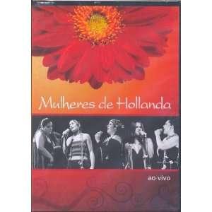 Mulheres De Hollanda Ao Vivo: MULHERES DE HOLLANDA: Movies