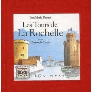 les tours de la Rochelle (9782841355419): Jean Marie