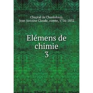 Jean Antoine Claude, comte, 1756 1832 Chaptal de Chanteloup: Books