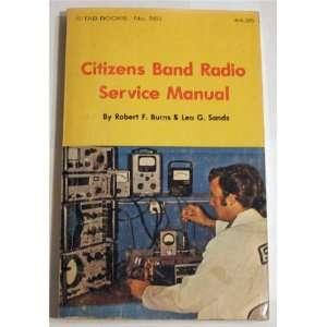 Citizens Band Radio Service Manual (No 581) Robert F
