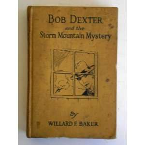 Bob Dexter and The Storm Mountain Mystery or The Secret of