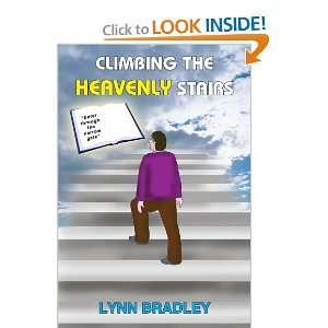 Climbing The Heavenly Stairs (9781418427368): Lynn Bradley: Books