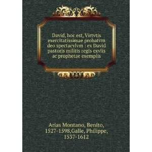 Benito, 1527 1598,Galle, Philippe, 1537 1612 Arias Montano Books