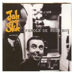 Parole De Rude Boy Jah On Slide Music