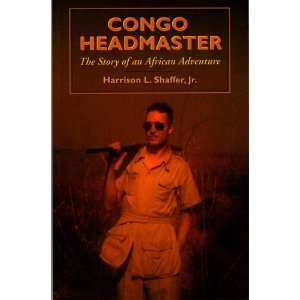 Congo headmaster: The story of an African adventure
