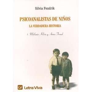 Psicoanalistas de Ninos   La Verdadera Historia (Spanish
