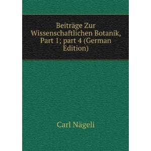 part 4 (German Edition) (9785876807212): Carl Nägeli: Books