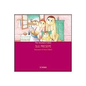 : Sul Presepe (9788835027256): P. Giordano Cabra, M. Gilberti: Books