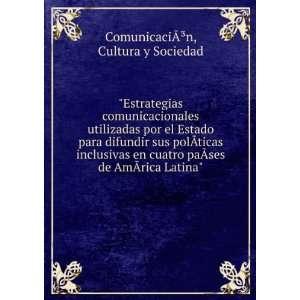 Estrategias comunicacionales utilizadas por el Estado para difundir