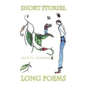 com SHORT STORIES, LONG POEMS (9781441568465) Jack D. Harmon Books