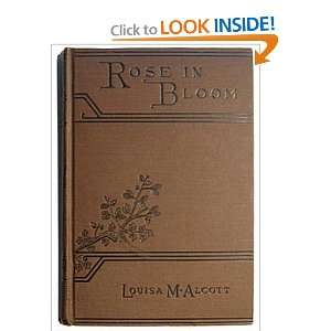Rose in Bloom A Sequel to Eight Cousins Louisa May Alcott Books