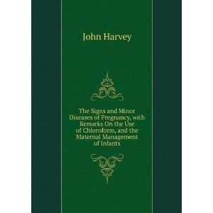 Chloroform, and the Maternal Management of Infants John Harvey Books