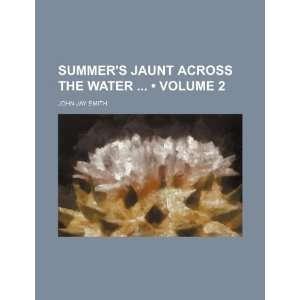 Across the Water (Volume 2) (9781150231384): John Jay Smith: Books