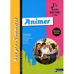 Animer 1e et Tle Bac pro commerce (French Edition
