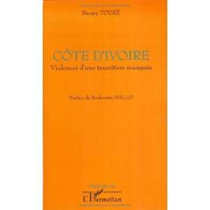 te dIvoire (French Edition) (9782296044883): Bacary Touré: Books