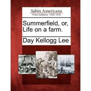 , or, Life on a farm. (9781275700581) Day Kellogg Lee Books