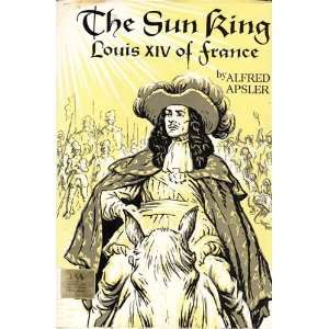 a biography of louis xiv the sun king of france Louis xiv was the king of france who tyrannically governed his empire from 1643-1715 the extravagant monarch, who vowed to rule with absolute power, is one of the longest serving rulers in.