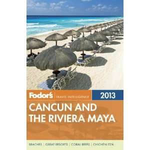 Fodors Cancun and the Riviera Maya 2013: with Cozumel and