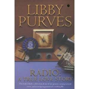 Radio a True Love Story (9780340822425) Libby Purves Books