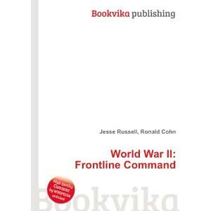 World War II Frontline Command Ronald Cohn Jesse Russell