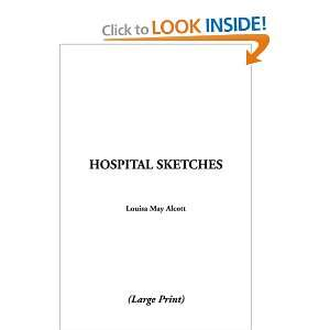 Hospital Sketches (9781435379787) May Louisa Alcott Books