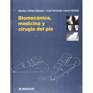 Biomecanica, medicina y cirugia del pie (Spanish Edition