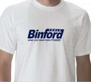 HOME IMPROVEMENTS, BINFORD TOOL COMPANY FUNNY T SHIRT