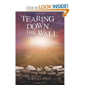 Tearing Down the Wall (9781432755546): Sharon M Katzman