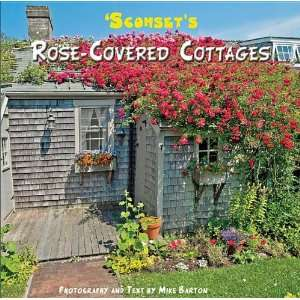 Sconsets Rose Covered Cottages (9780980102482) Mike Barton Books