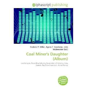 Coal Miners Daughter (Album) (9786134327619): Books