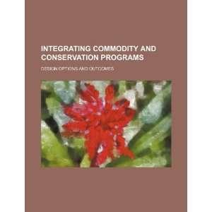 Integrating commodity and conservation programs design options