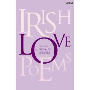 Irish Love Poems (9780862785147) A. Norman Jeffares Books