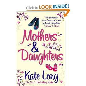 Mothers & Daughters (9781847398970): Kate Long: Books