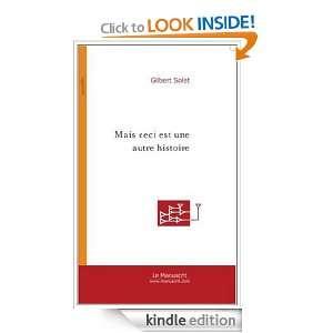 Mais ceci est une autre histoire  Nouvelles (French Edition) Gilbert